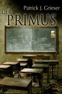 Der Primus von Patrick Grieser